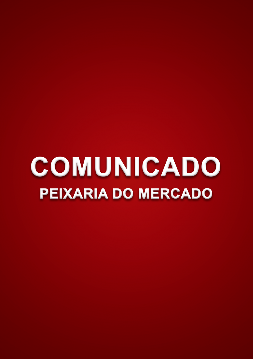 Comunicado Peixaria do Mercado